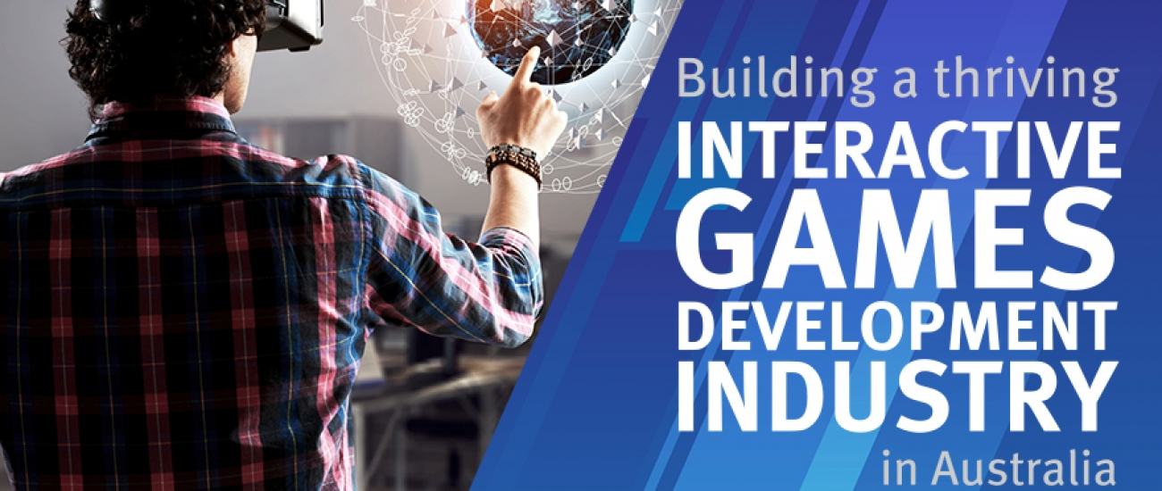 Building a thriving interactive games development industry in Australia