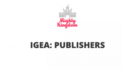 IGEA presents: Mighty Kingdom on Working With Publishers